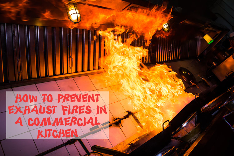 How-to-Prevent-Exhaust-Fires-in-a-Commercial-Kitchen